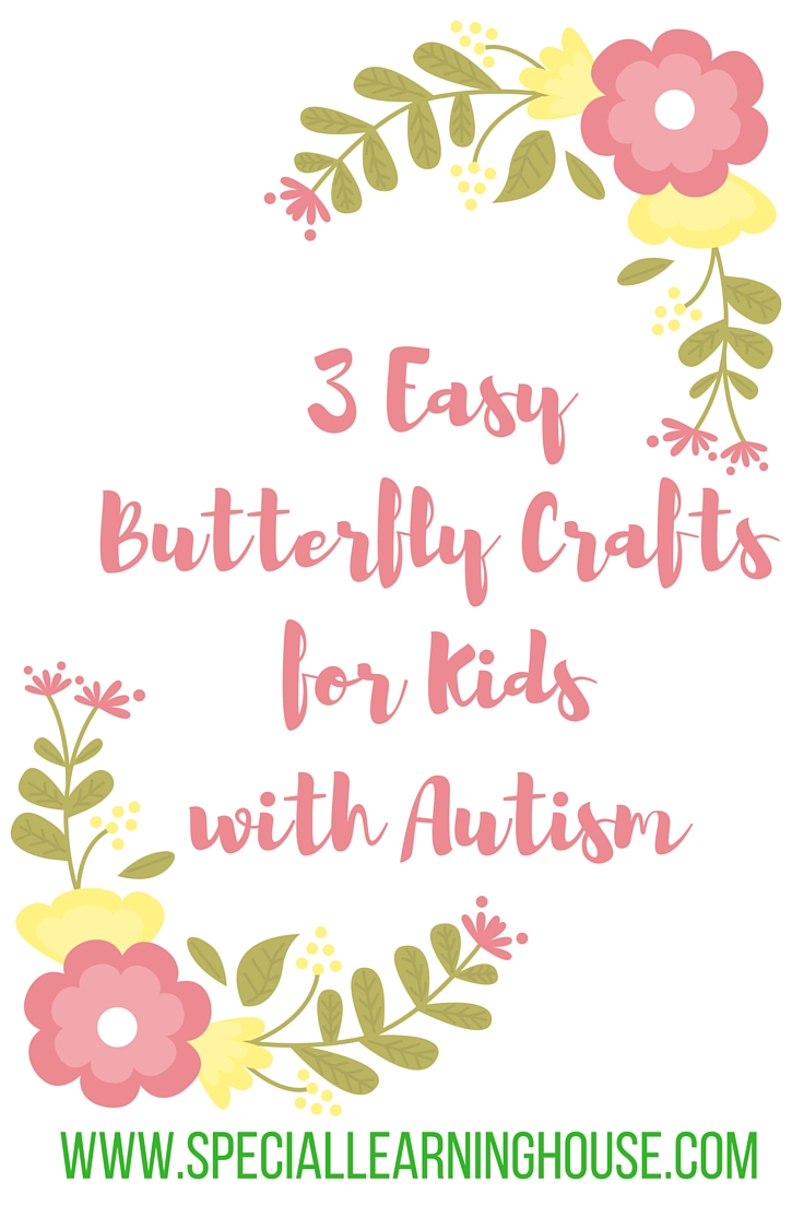 3 easy butterfly crafts for kids with autism special for Craft ideas for autistic students